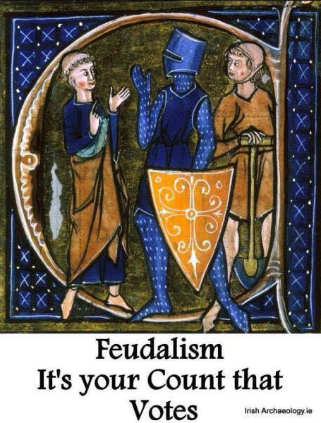 Feudalism: It's you count that votes