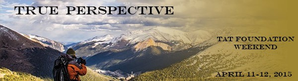 TAT April Weekend Intensive 2015: True Perspective. April 11-12, 2015.