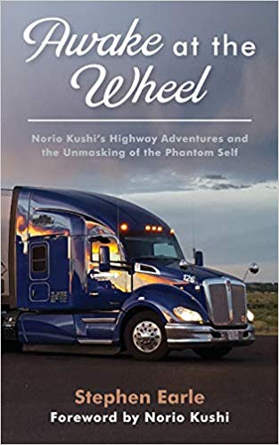 cover of Awake at the Wheel: Norio Kushi's Highway Adventures and the Unmasking of the Phantom Self, by Stephen Earle