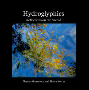 cover of Hydroglyphics: Reflections on the Sacred, by Shawn Nevins (poetry) and Phaedra Greenwood (photographs)