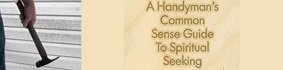 The Handyman's Guide to Spiritual Seeking by David Weimer