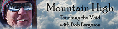 Mountain High – Touching the Void with Bob Fergeson