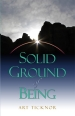 Cover of Solid Ground of Being by Art Ticknor